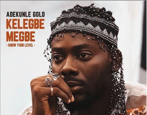 WATCH: Adekunle Gold drops 'Kelegbe Mogbe' -- before release date