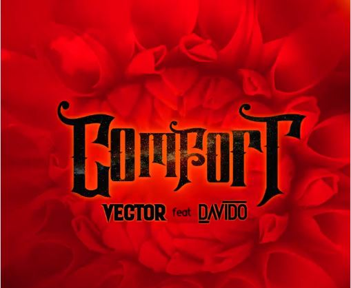 DOWNLOAD: Vector features Davido in 'Comfort'