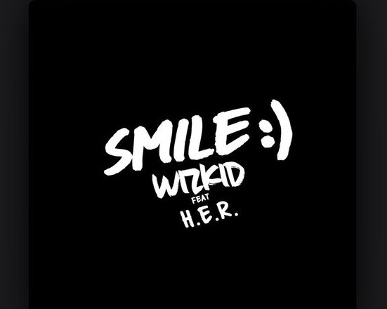 DOWNLOAD: Wizkid enlists H.E.R for 'Smile' ahead of 'Made in Lagos' album
