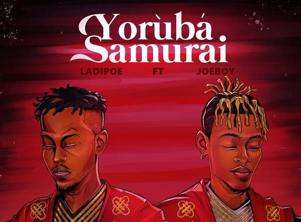 DOWNLOAD: Ladipoe enlists Joeboy for 'Yoruba Samurai'