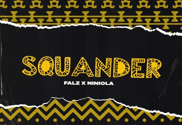 DOWNLOAD: Falz enlists Niniola for 'Squander'