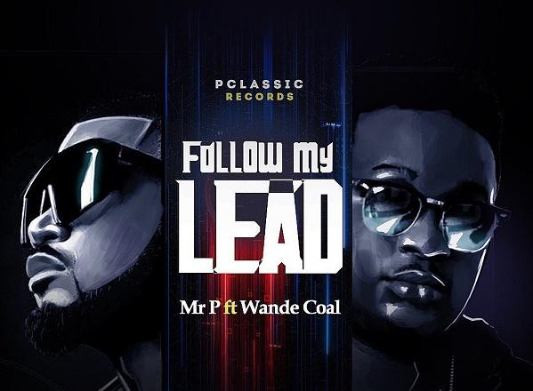 Peter Okoye enlists Wande Coal for 'Follow My Lead'