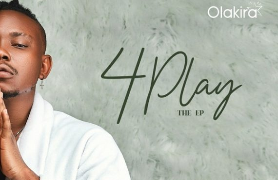 DOWNLOAD: Olakira drops '4 Play' EP ahead of debut album
