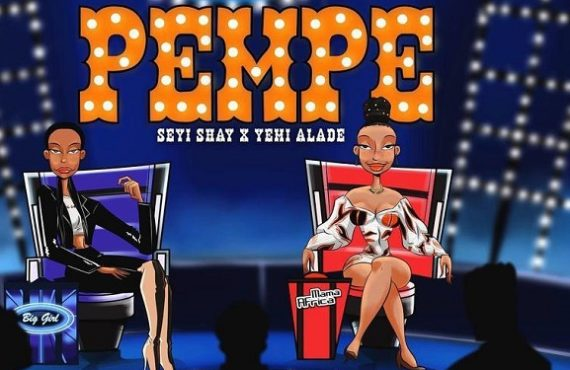 DOWNLOAD: Seyi Shay taps Yemi Alade for 'Pempe'