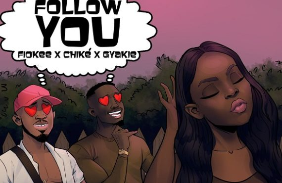 DOWNLOAD: Fiokee enlists Chike, Gyakie for 'Follow You'